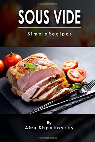 Sous Vide: Simple Recipes ebook