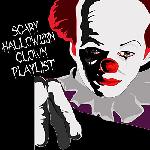 Scary Halloween Clown Playlist