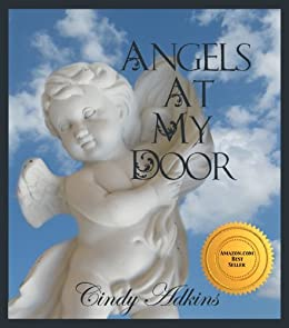 Angels at My Door (Angels, Miracles, and Guidance Series Book 1) by [Adkins, Cindy]