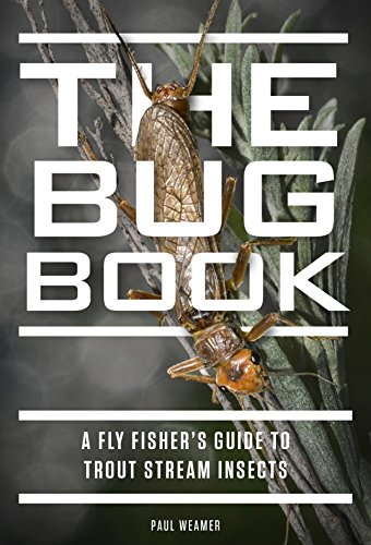 - The Bug Book: A Fly Fisher's Guide to Trout Stream Insects