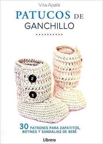 Patucos de ganchillo, 30 patrones: Amazon.es: Vita Apala: Libros