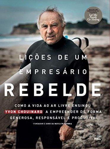 Lições de Um Empresário Rebelde