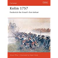 Kolin 1757: Frederick the Great's First Defeat (Campaign)