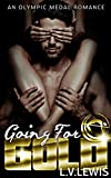 Going for Gold (An Olympic Medal Romance Book 1)