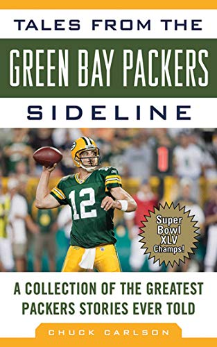 Green Bay Packers Coach Mike - Tales from the Green Bay Packers Sideline: A Collection of the Greatest Packers Stories Ever Told (Tales from the Team)