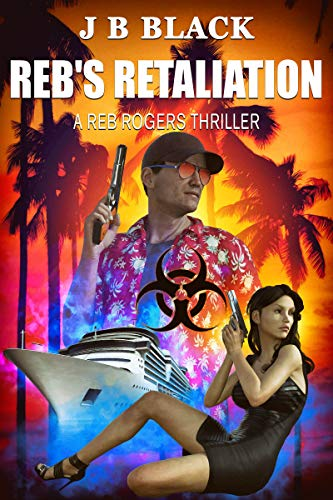 Reb's Retaliation (Reb Rogers Book 3) by [Black, J B]