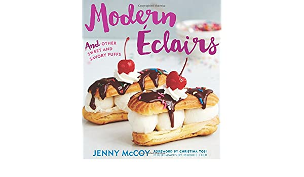 Modern Eclairs: And Other Sweet and Savory Puffs: Amazon.es: Jenny McCoy: Libros en idiomas extranjeros