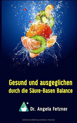 Gesund und ausgeglichen durch die Saeure-Basen Balance