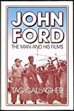 img - for John Ford: The Man and His Films by Tag Gallagher (1986-05-29) book / textbook / text book