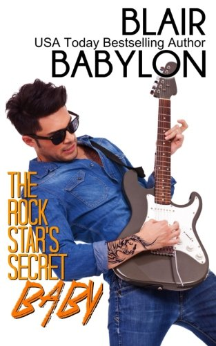 (The Rock Star's Secret Baby (Rock Stars in Disguise: Cadell): A Contemporary Rock Star Romance (Billionaires in Disguise))
