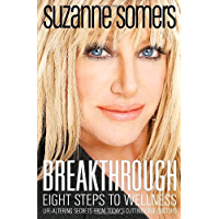 Breakthrough: Eight Steps to Wellness (English Edition)