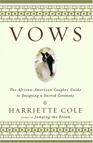 Vows: The African-American Couples' Guide to Designing a Sacred Ceremony