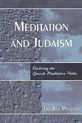 Meditation and Judaism: Exploring the Jewish Meditative Paths