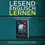 Englisch Lernen: Mit einem Fantasy Roman [Learn English for German Speakers - Fantasy Novel Edition] |  Mozaika Educational,Dima Zales