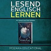Englisch Lernen: Mit einem Fantasy Roman [Learn English for German Speakers - Fantasy Novel Edition] |  Mozaika Educational, Dima Zales