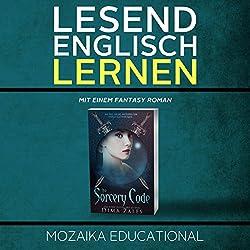 Englisch Lernen: Mit einem Fantasy Roman [Learn English for German Speakers - Fantasy Novel Edition]