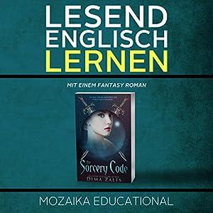 Englisch Lernen: Mit einem Fantasy Roman Hörbuch