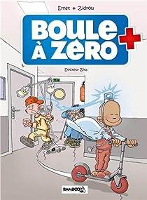 Boule à zéro, tome 3 : Docteur Zita par Zidrou