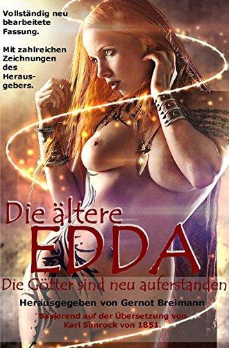 Die ältere Edda - Die Götter sind neu auferstanden