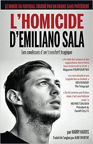 Book's Cover of L'HOMICIDE D'EMILIANO SALA: les coulisses d'un transfert tragique (Français) Broché – 2 septembre 2020
