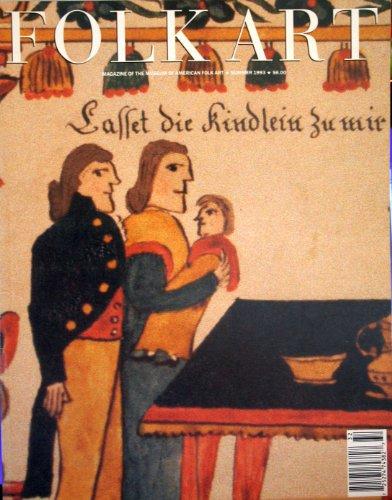 Folk Art - Magazine of the Museum of American Folk Art Summer 1993 (Vol 18 No. 2)