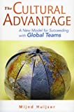 Cultural Advantage: The New Model for Succeeding with Global Teams