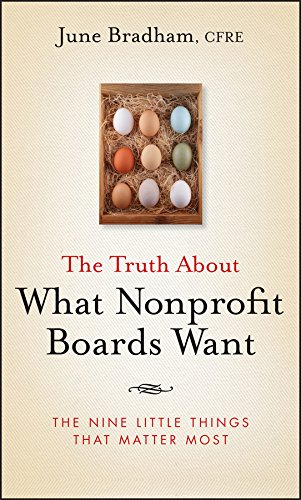 Read Online The Truth About What Nonprofit Boards Want: The Nine Little Things That Matter Most PDF