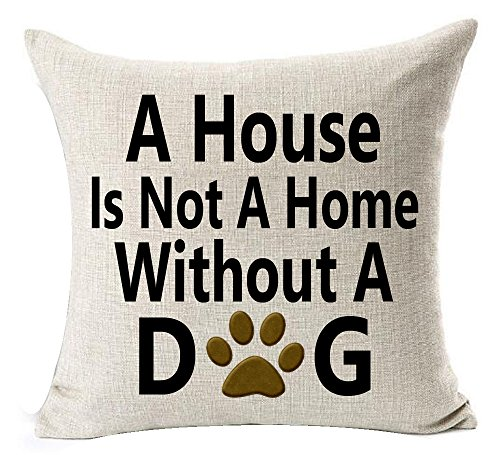 Best Dog Lover Gifts Nordic Warm Sweet Funny Sayings A House Is Not A Home Paw Prints Without A Dog Cotton Linen Throw Pillow Case Cushion Cover NEW Home Decorative Square 18X18 Inches (Print Paw House)