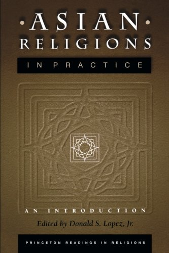 Asian Religions in Practice: An Introduction (Princeton Readings in Religions)