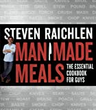 Man Made Meals, Steven Raichlen, 060635638X