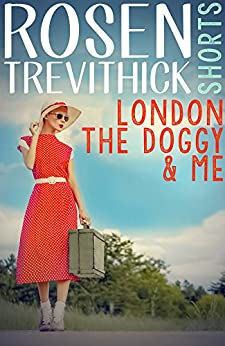 London, the Doggy and Me by [Trevithick, Rosen]