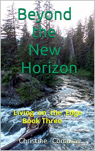 Beyond the New Horizon: Living on the Edge Book Three by [Conaway, Christine]