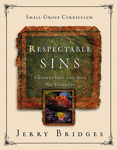 Respectable Sins Small-Group Curriculum: Confronting the Sins We Tolerate ()