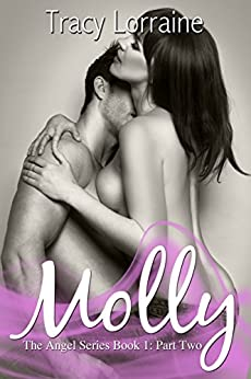 Molly: Part Two: A Friends to Lovers Romance (Angel Book 1) by [Lorraine, Tracy]