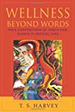 Wellness Beyond Words : Maya Compositions of Speech and Silence in Medical Care, Harvey, T. S., 0826352731
