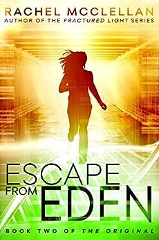 Escape from Eden (Original Series book 2) by [McClellan, Rachel]