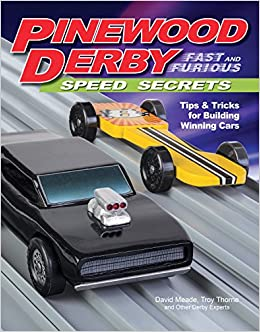 Pinewood Derby Fast And Furious Speed Secrets Tips Tricks For Building Winning Cars Fox Chapel Publishing Handbook Of Scout Legal Step By