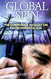 Global Spin: The Corporate Assault on Environmentalism by Sharon Beder (1998-03-02)