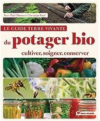 Le guide Terre vivante du potager bio : Cultiver, soigner, conserver par Jean-Paul Thorez