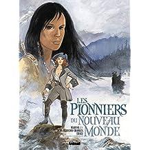 PIONNIERS DU NOUVEAU MONDE INTÉGRALE 2 : T.05 À T.08