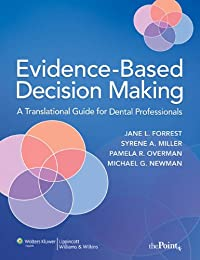 Evidence-Based Decision Making: A Translational Guide for Dental Professionals