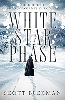 White Star Phase: Book One of the Ascendants Chronicle by [Beckman, Scott]