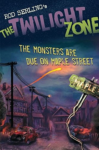 Read Online The Monsters are Due on Maple Street (The Twilight Zone) PDF