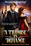 Download A Promise in Defiance: A Christian Historical Western Romance Set in Colorado (Romance in the Rockies Book 3) in PDF ePUB Free Online