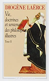 Vie, doctrines et sentences des philosophes illustres : Tome 2, Diogenes, Laertius