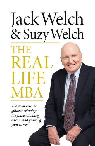 By Jack Welch - The Real-life MBA: The No-Nonsense Guide to Winning the Game, Bui (2015-04-29) [Paperback]