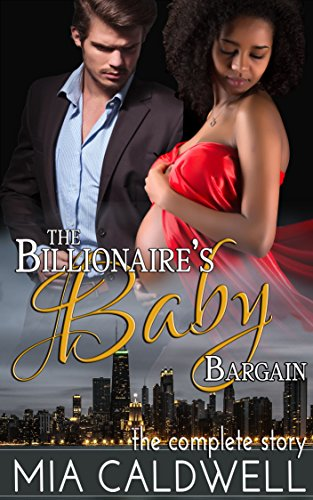 Search : The Billionaire's Baby Bargain: The Complete Story: (A BWWM Pregnancy Romance)