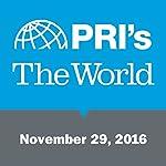The World, November 29, 2016   Marco Werman
