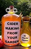 Cider Making From Your Garden