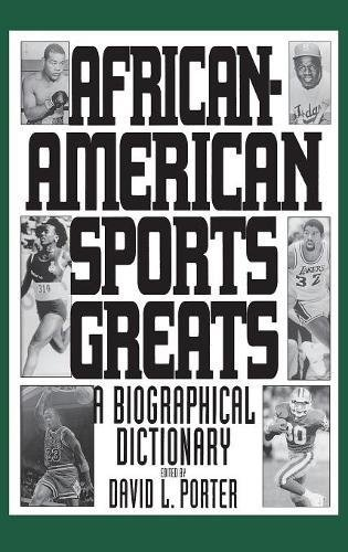 Search : African-American Sports Greats: A Biographical Dictionary